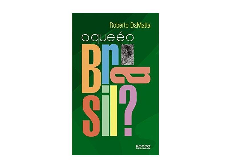O que É o Brasil - Damatta, Roberto - 9788532517845