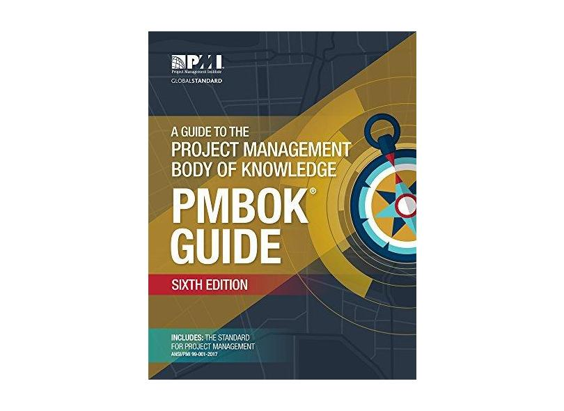 A Guide to the Project Management Body of Knowledge (PMBOK® Guide)–Sixth Edition - Project Management Institute - 9781628251845