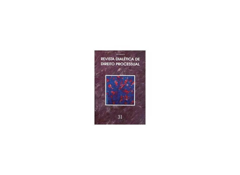 Revista Dialética de Direito Processual 31 - Vários - 9771678377312