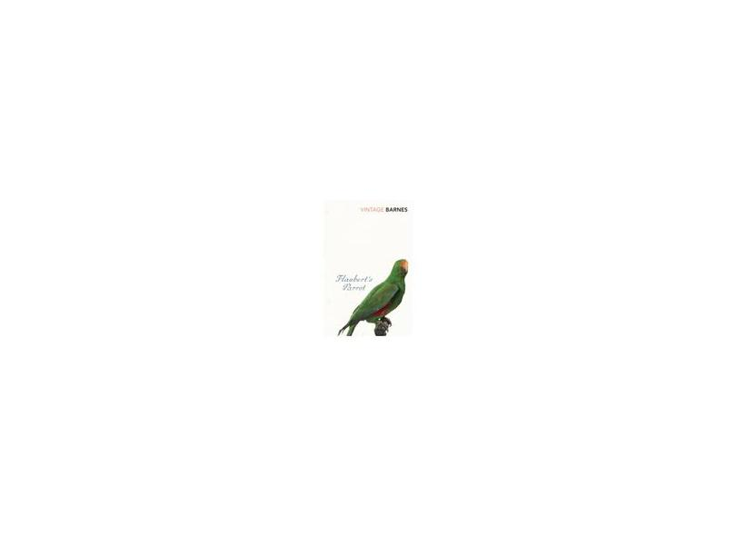 "Flaubert's Parrot - ""barnes, Julian"" - 9780099540588"