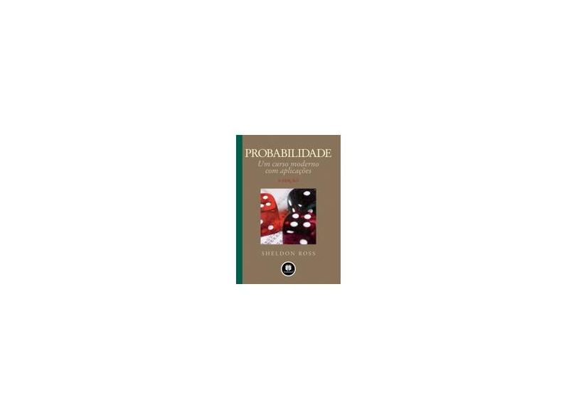Probabilidade - Um Curso Moderno com Aplicações - 8ª Ed. 2010 - Ross, Sheldon - 9788577806218