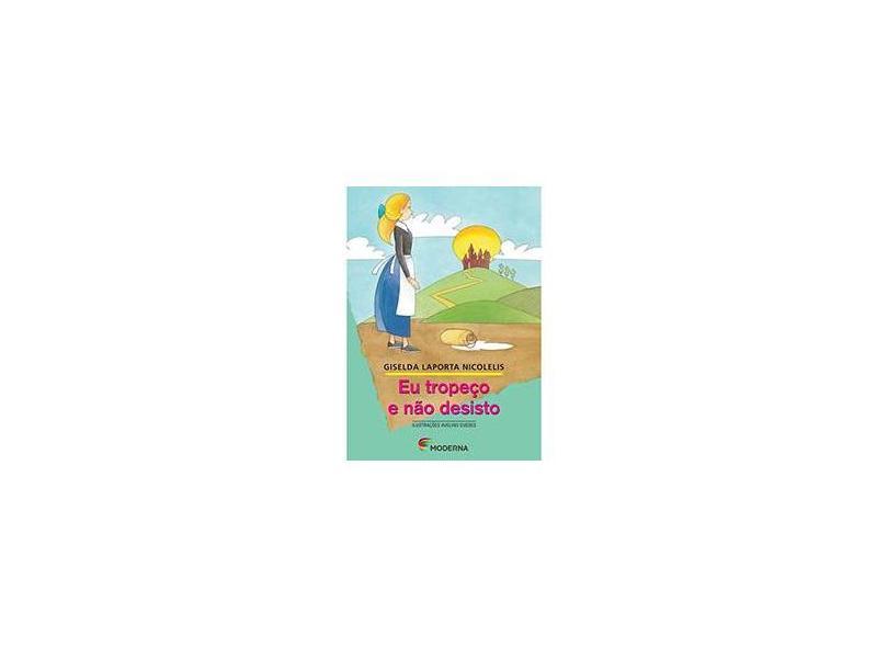 Eu Tropeço e Não Desisto - Col. Girassol - Nicolelis, Giselda Laporta - 9788516031237
