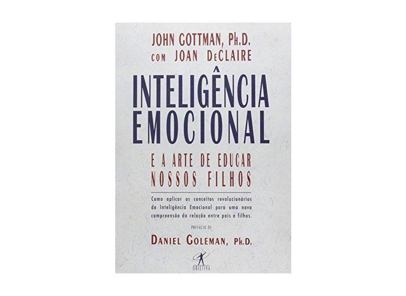 Inteligência Emocional e a Arte de Educar Nossos Filhos - Gottman, John - 9788573021257