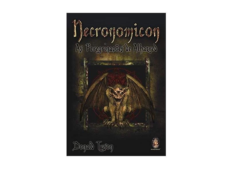 Necronomicon - As Peregrinações de Alhazred - Tyson, Donald - 9788537001882