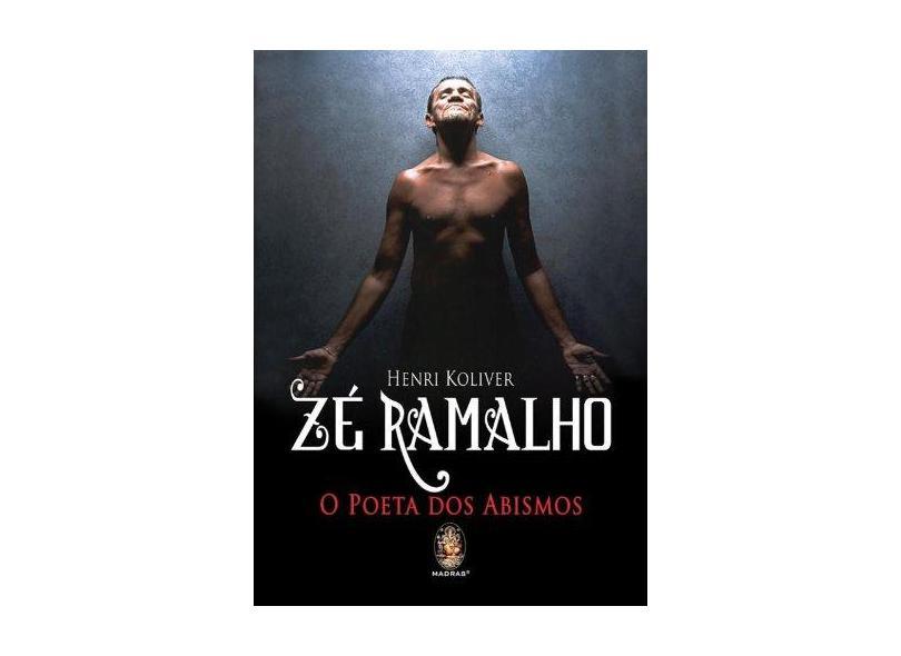 Zé Ramalho: O Poeta dos Abismos - Henri Koliver - 9788537008737