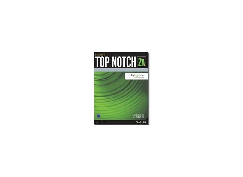 Top Notch 2 - Student's With My English Lab - Split A - 3Rd Edition - Ascher, Allen; Saslow, Joan - 9780133928969