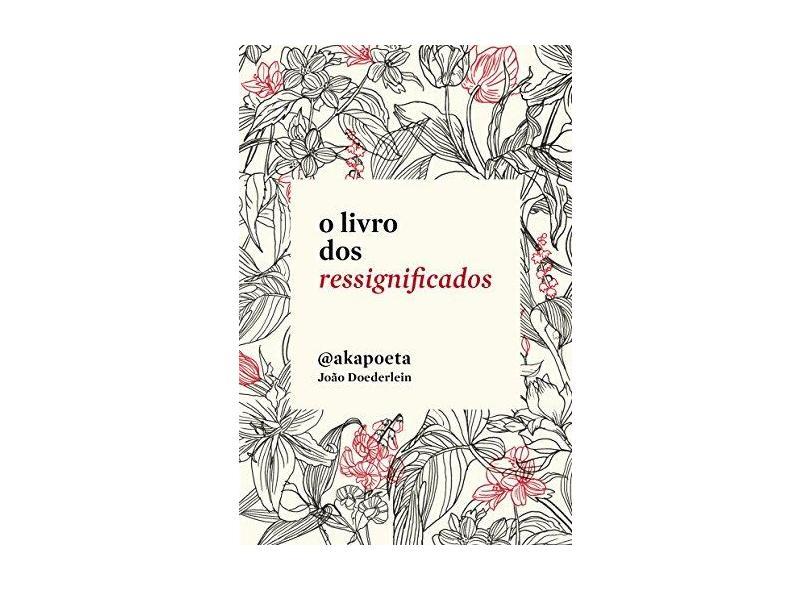 O Livro Dos Ressignificados - Poeta, Aka - 9788584390816