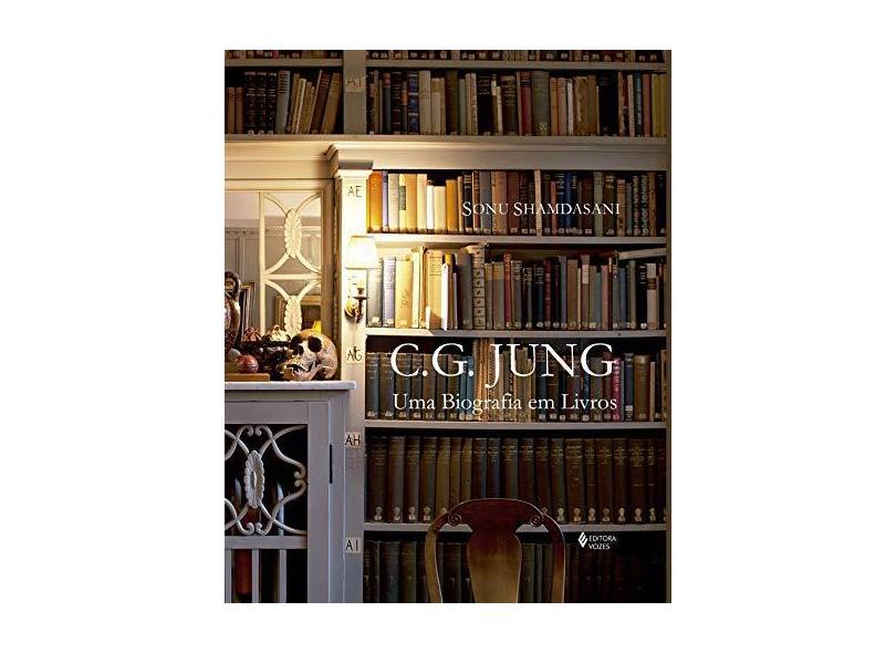 C. J. Jung - Uma Biografia Em Livros - Shamdasani, Sonu - 9788532646842