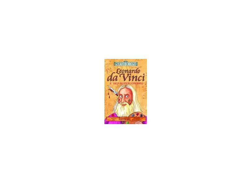 Leonardo da Vinci e seu Supercérebro - Col. Mortos de Fama - Cox, Michael - 9788535904611