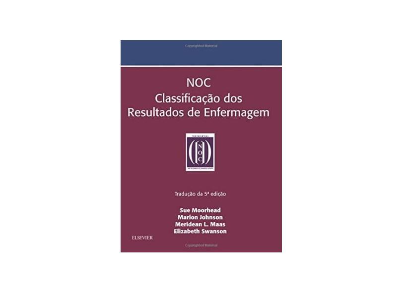 NOC. Classificação dos Resultados de Enfermagem - Vários Autores - 9788535271041