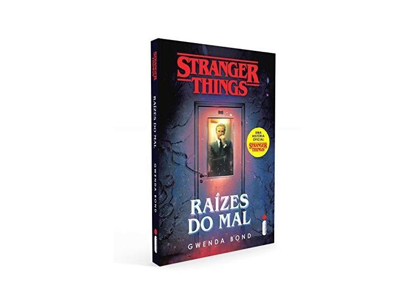 Stranger Things: Raízes Do Mal.série Stranger Things - Volume 1 - Gwenda Bond - 9788551004364