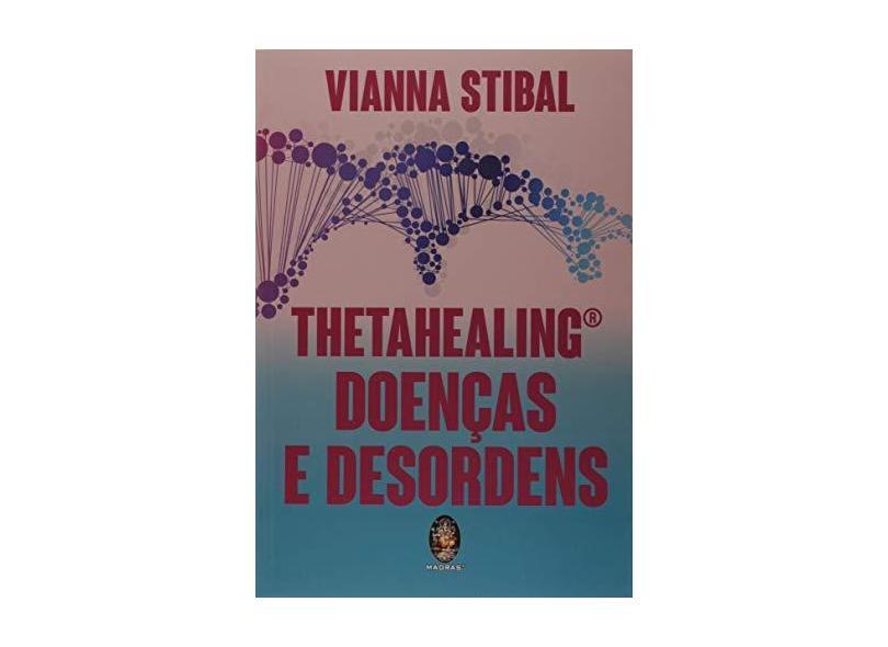 Thetahealing Doenças e Desordens - Vianna Stibal - 9788537010266
