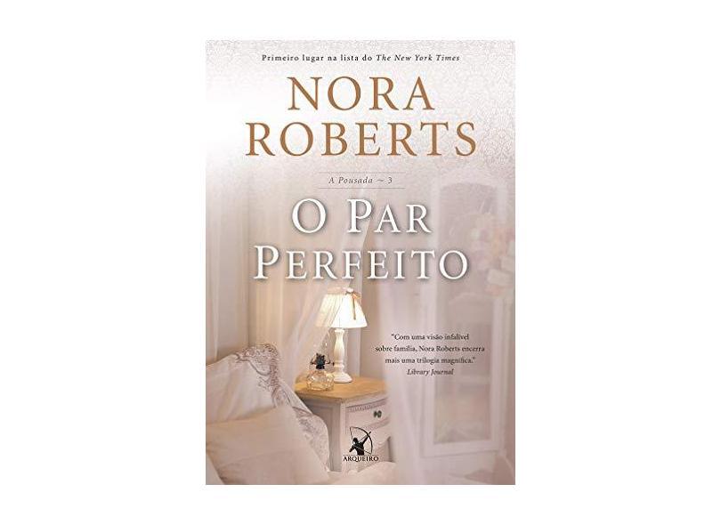O Par Perfeito - A Pousada - Vol. 3 - Roberts, Nora; - 9788580415254