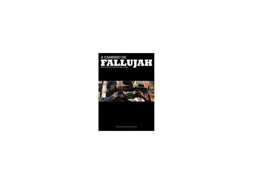 """A Caminho De Fallujah - """"marsiglia, Renato"""" - 9788562689833"""
