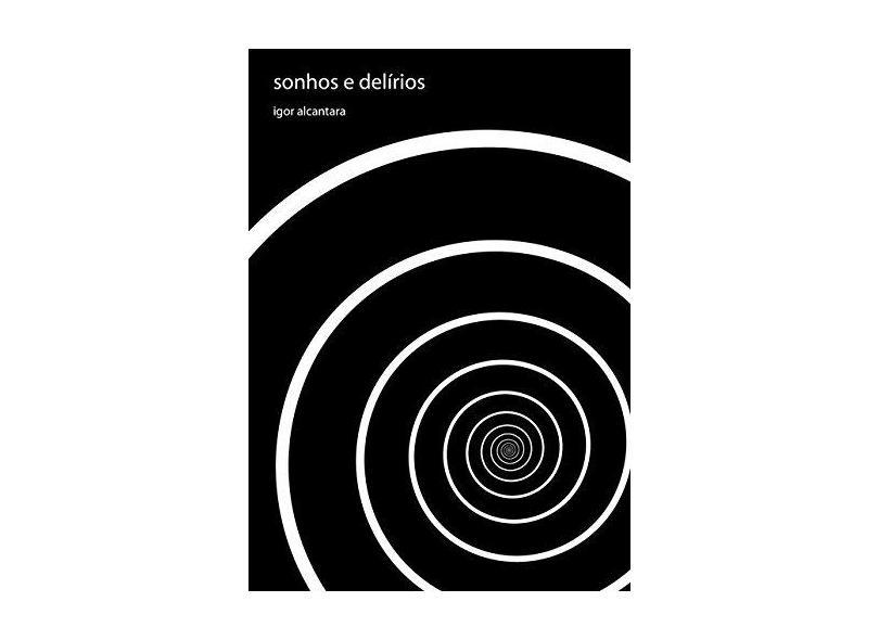 Sonhos e Delírios - Igor Alcantara - 9788591200306