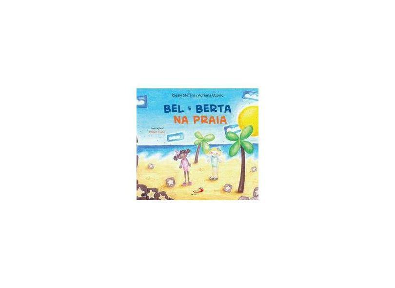 Bel e Berta na Praia - Rosaly Stefani - 9788534935821