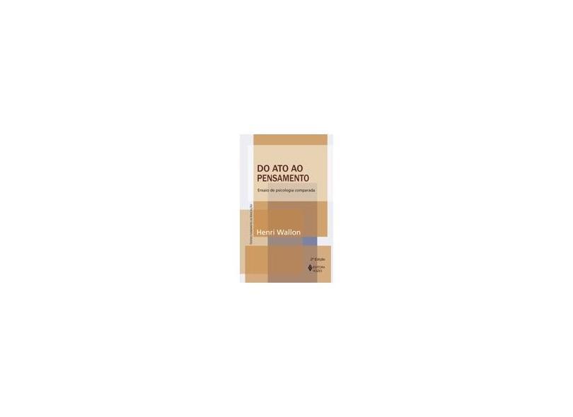 Do Ato ao Pensamento : Ensaio de Psicologia Comparada - Wallon, Heni - 9788532637390