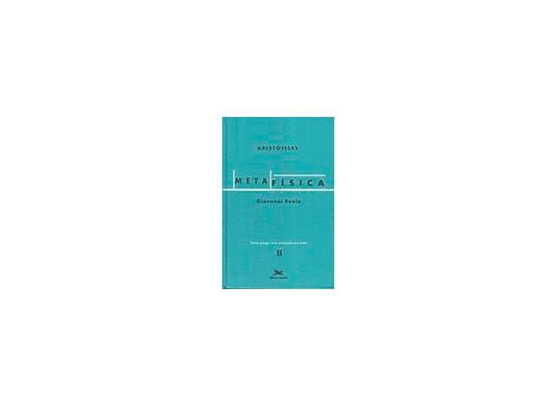 Metafísica II Texto Grego com Tradução ao Lado - Aristóteles - Reale, Giovanni - 9788515024278