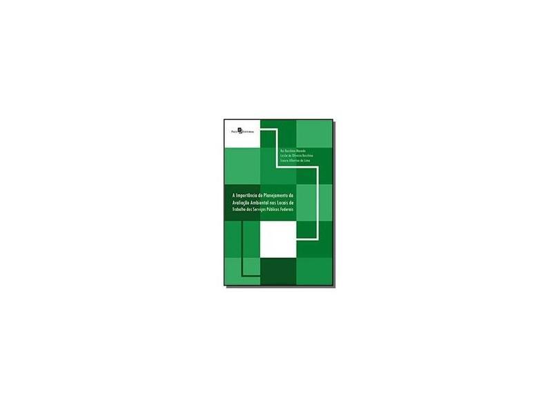A Importância do Planejamento da Avaliação Ambiental nos Locais de Trabalho dos Serviços Públicos Federais - Rui Bocchino Macedo - 9788546200948