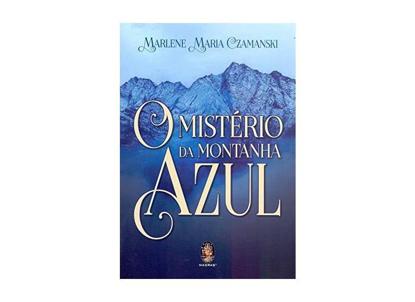 O Mistério Da Montanha Azul - Marlene Maria Czamanski - 9788537011164
