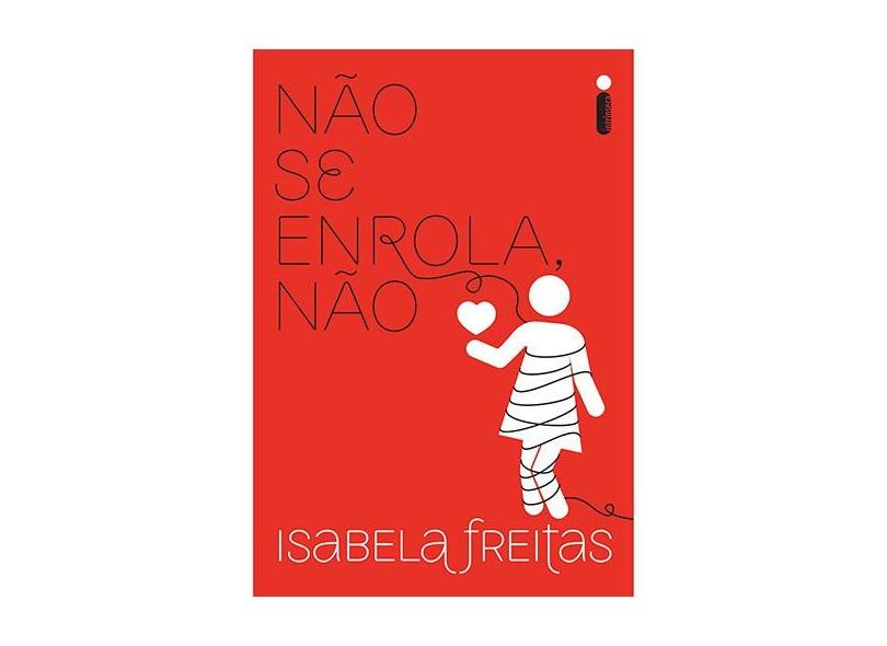 Não Se Enrola, Não - Isabela Freitas; - 9788551000861