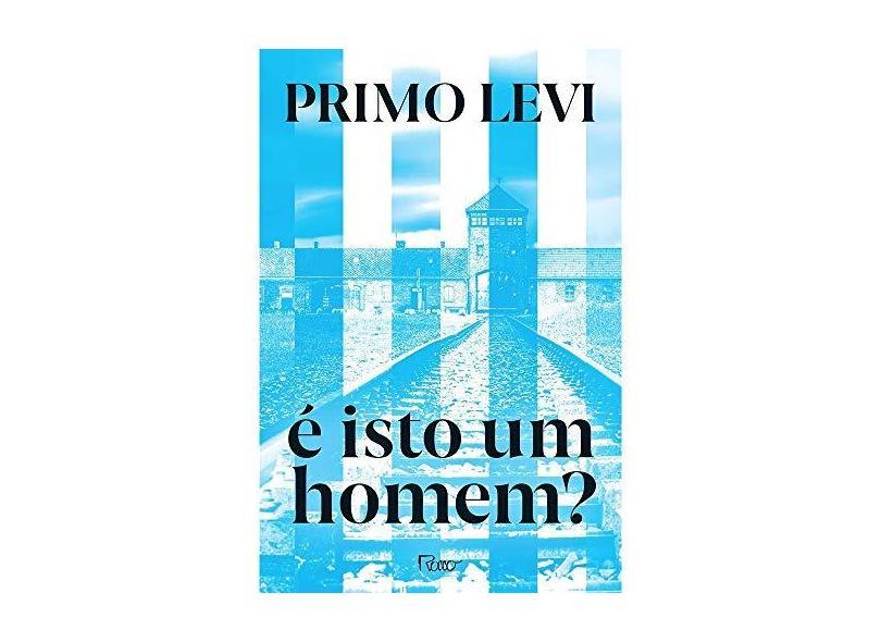 É Isto um Homem? - Levi, Primo - 9788532503466