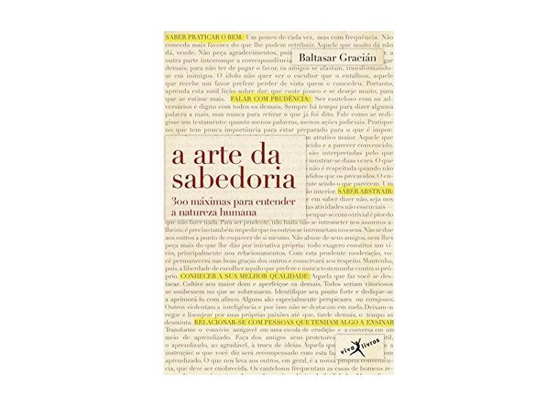 A Arte da Sabedoria - 300 Máximas Para Entender A Natureza Humana - Gracian,  Baltazar - 9788581030845