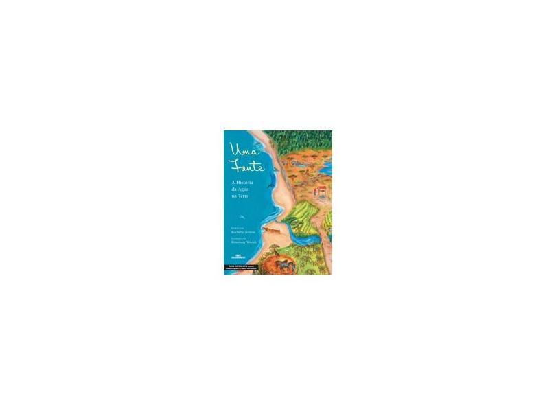 Uma Fonte - História da Água na Terra - Nova Ortografia - Strauss, Rochelle - 9788506053645