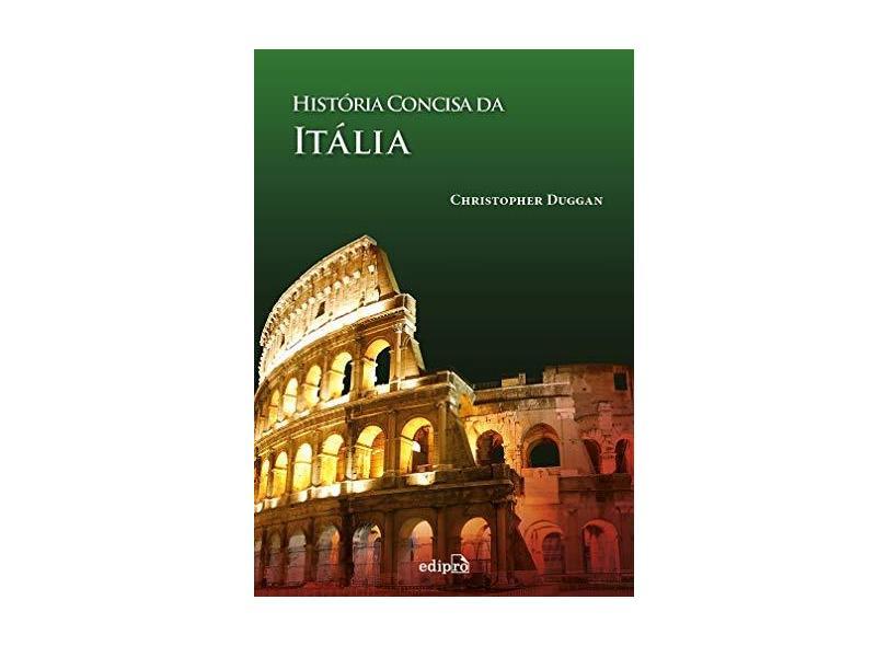 História Concisa da Itália - Christopher Duggan - 9788572839518