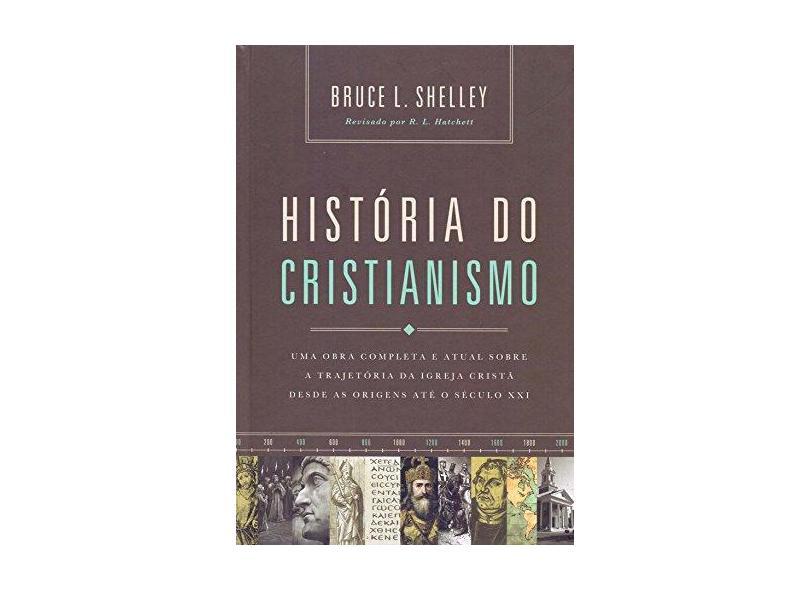 História do Cristianismo - Bruce Shelley - 9788578602529