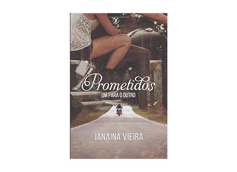 Prometidos. Um Para o Outro - Janaina Vieira - 9788591579488