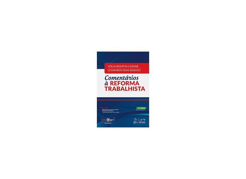 Comentários À Reforma Trabalhista - Vólia Bomfim Cassar - 9788530982348