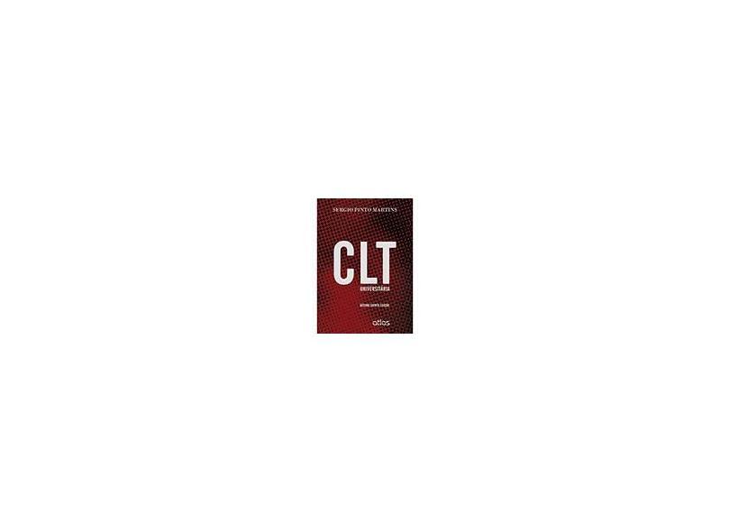 CLT Universitária - 15ª Ed. - 2013 - Martins, Sergio Pinto - 9788522475261