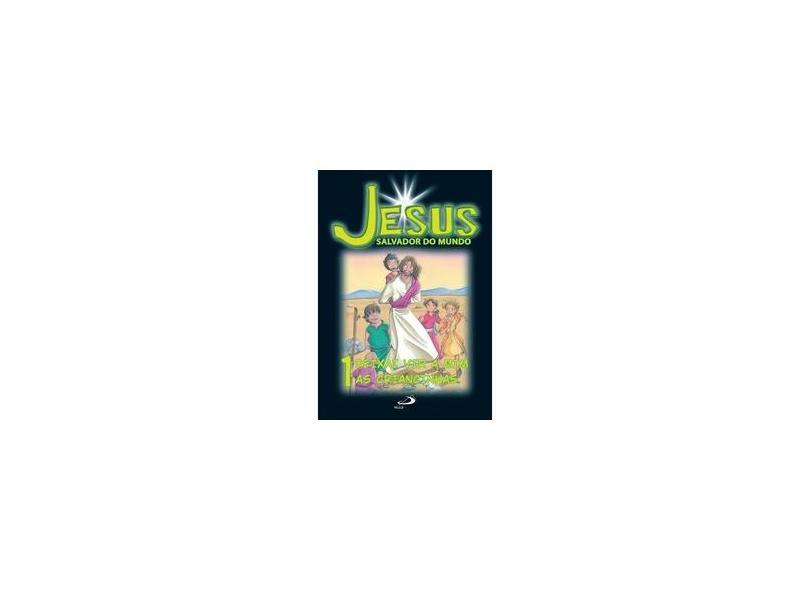 Jesus Salvador do Mundo: Deixai vir a mim as Criancinhas (Volume 1) - Centro Bíblico Paulino - 9788534933810