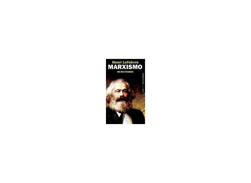 Marxismo - Col. L&pm Pocket Encyplopaedia - Lefebvre, Henri - 9788525418326