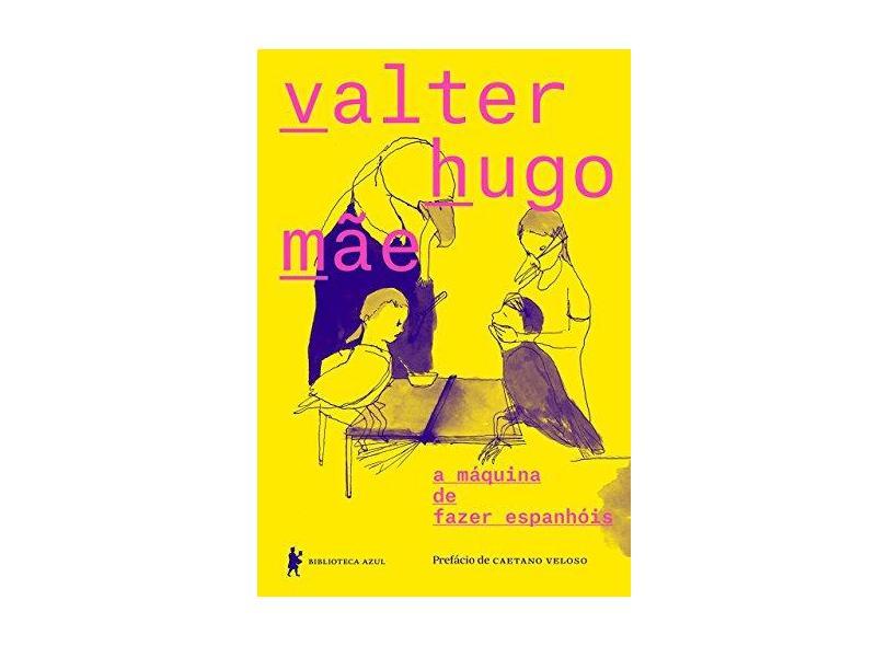 Máquina de Fazer Espanhóis, A - Valter Hugo Mãe - 9788525062529