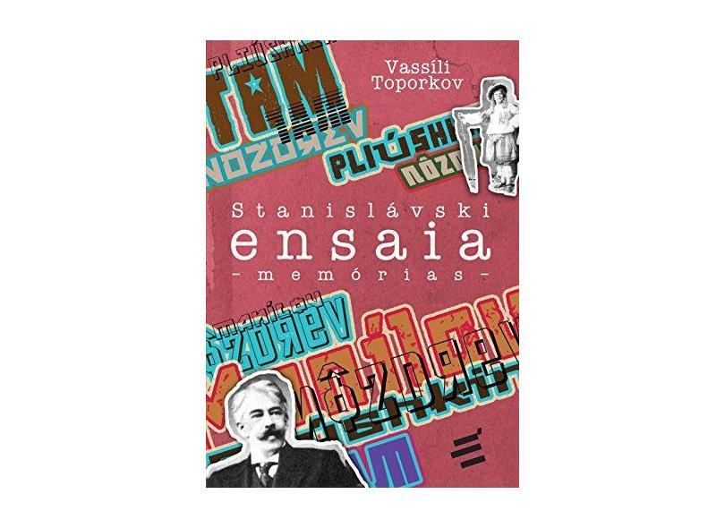 Stanislávski Ensaia. Memórias - Vassili Toporkov - 9788580332292