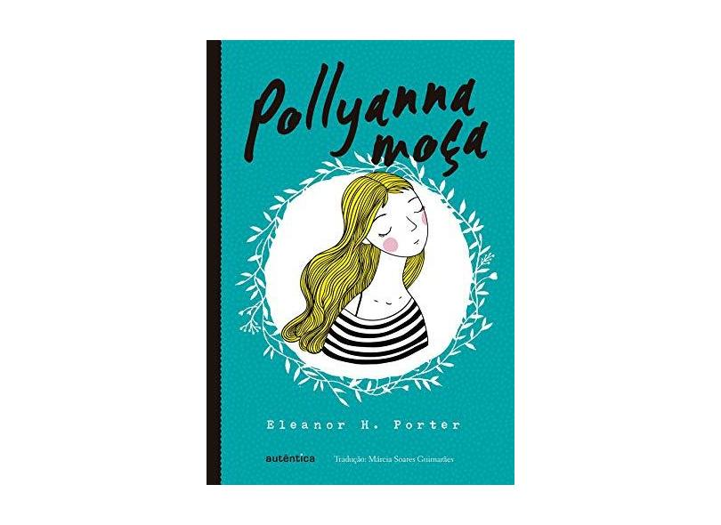 Pollyanna Moça - Porter, Eleanor H. - 9788551300275