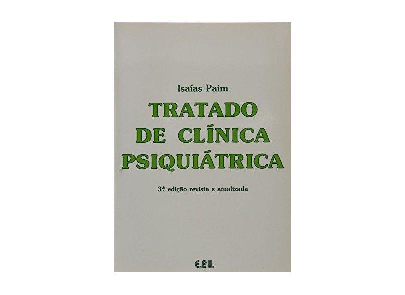 Tratado de Clinica Psiquiatrica - Paim, Isaías - 9788512406701