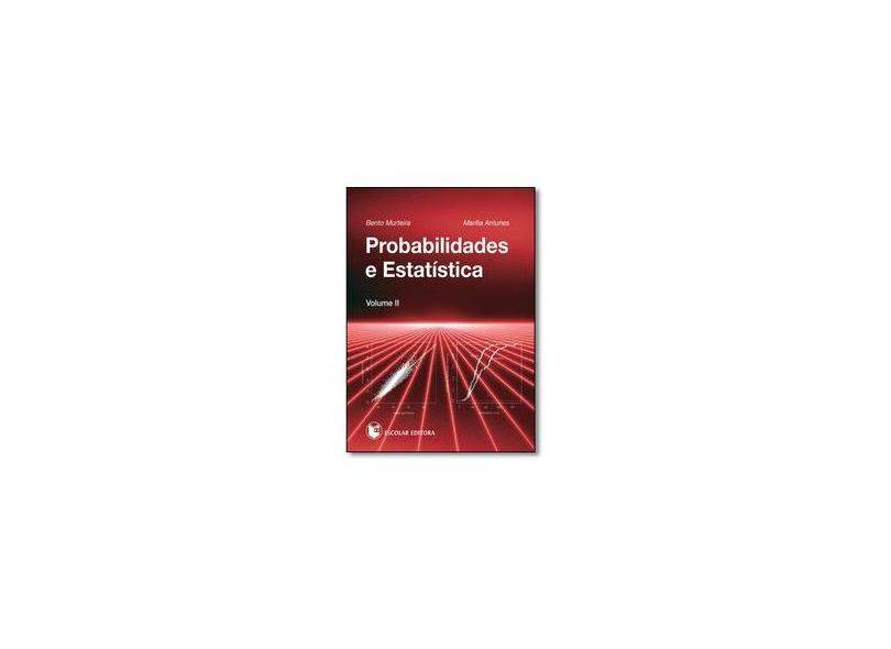 Probabilidades e Estatística Volume II - Antunes, Marília; Murteira, Bento - 9789725923597