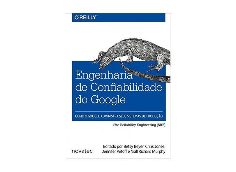 Engenharia de Confiabilidade do Google - Betsy Beyer - 9788575225172