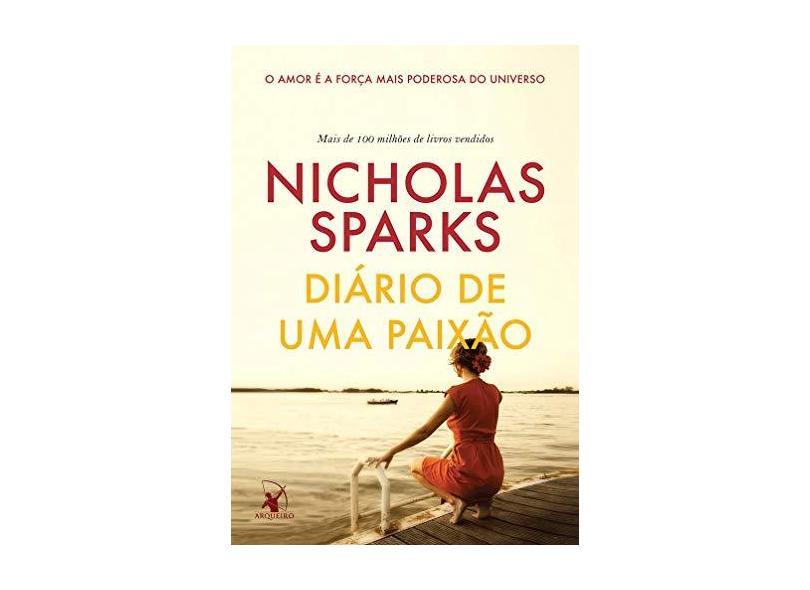 Diário de Uma Paixão. Nunca É Tarde Para Recomeçar - Sparks Nicholas - 9788580416701