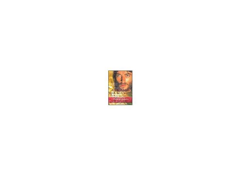 A Mensagem Viva do Cristo - Novo Testamento - Col. Obra-prima de Cada Autor - Rohden, Huberto - 9788572321716