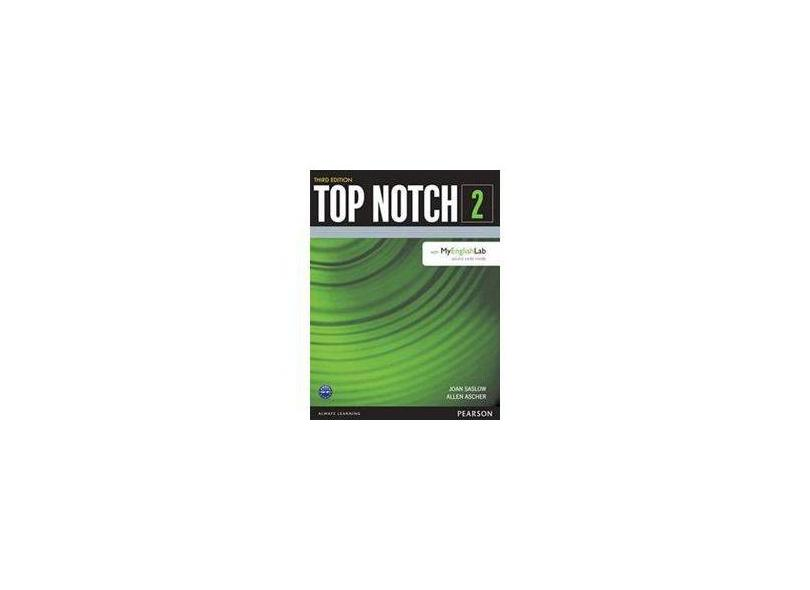 Top Notch 2 - Student's Book With My English Lab - 3Rd Edition - Allen Ascher; Joan Saslow - 9780133542776