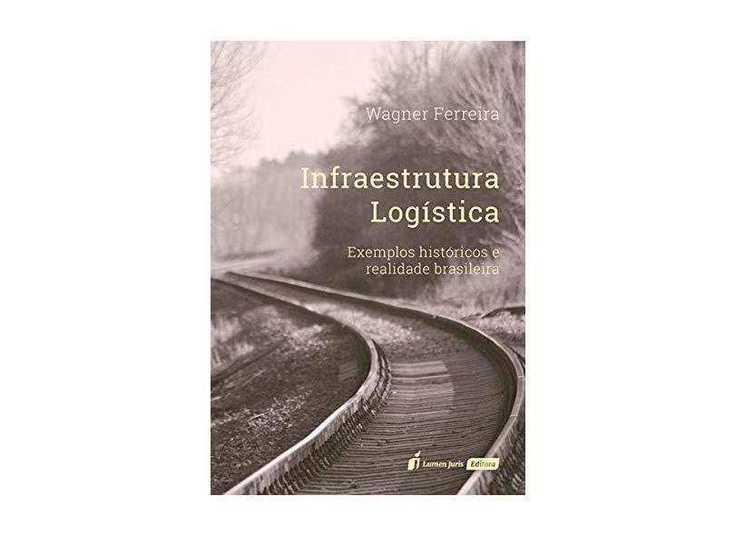Infraestrutura Logística - Wagner Ferreira - 9788551908792
