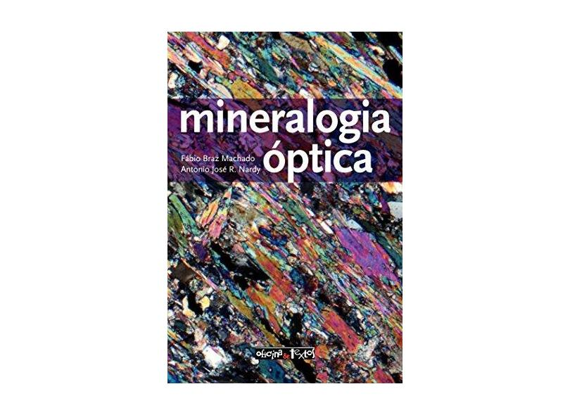 Mineralogia Óptica - Fábio Braz Machado - 9788579752452