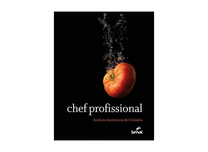 Chef Profissional - 9ª Ed. 2017 - Instituto Americano De Culinaria - 9788539607495