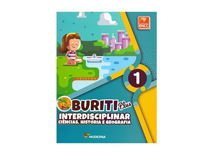 Buriti Plus - Interdisciplinar - Ciências, História e Geografia - 1ºano - Vários Autores - 9788516112851