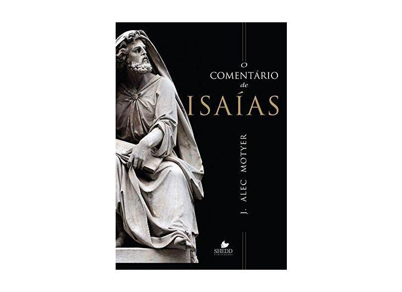 O Comentário de Isaias - J. Alec Motyer - 9788580380538