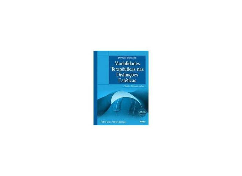 Dermato-Funcional - Modalidades Terapêuticas nas Disfunções Estéticas - Fabio Dos Santos Borges - 9788576552802